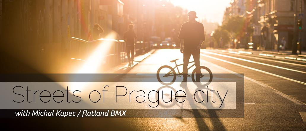 STREETS OF PRAGUE WITH MICHAL KUPEC / FLATLAND BMX