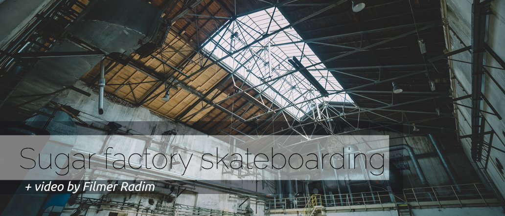 Sugar factory skateboarding