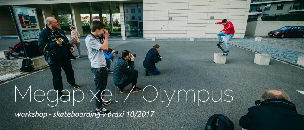 MEGAPIXEL / OLYMPUS - WORKSHOP / skateboarding v praxi 24.10.2017